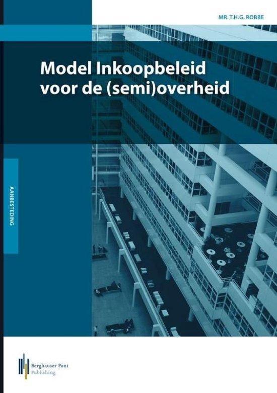 Model Inkoopbeleid voor de (semi)overheid - T.H.G. Robbe |