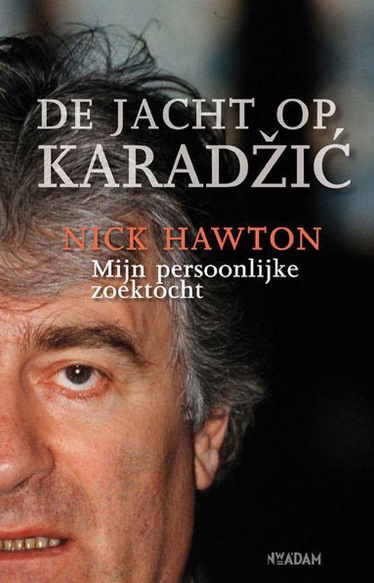 De Jacht Op Karadzic - Nick Hawton |