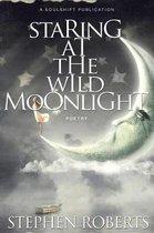 Staring at the Wild Moonlight