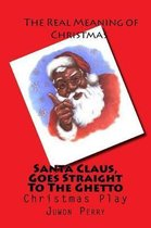 Santa Claus, Goes Straight To The Ghetto