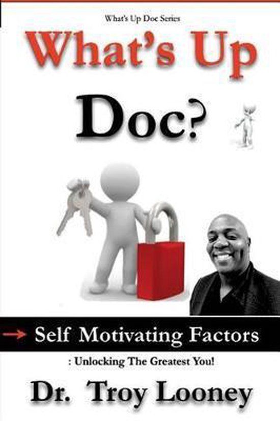 What's Up Doc? (Self-Motivating Factors)