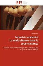 Industrie Nucl�aire La Maltraitance Dans La Sous-Traitance