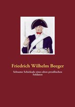 Seltsame Schicksale eines alten preußischen Soldaten