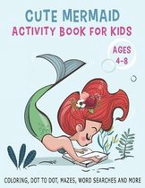 Cute Mermaid Activity Book for Kids Ages 4-8 Coloring, Dot to Dot, Mazes, Word Searches and More