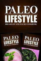 Paleo Lifestyle - Breakfast and Snacks Cookbook