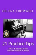 21 Practice Tips, Tricks and Secrets Piano Teachers Need to Know