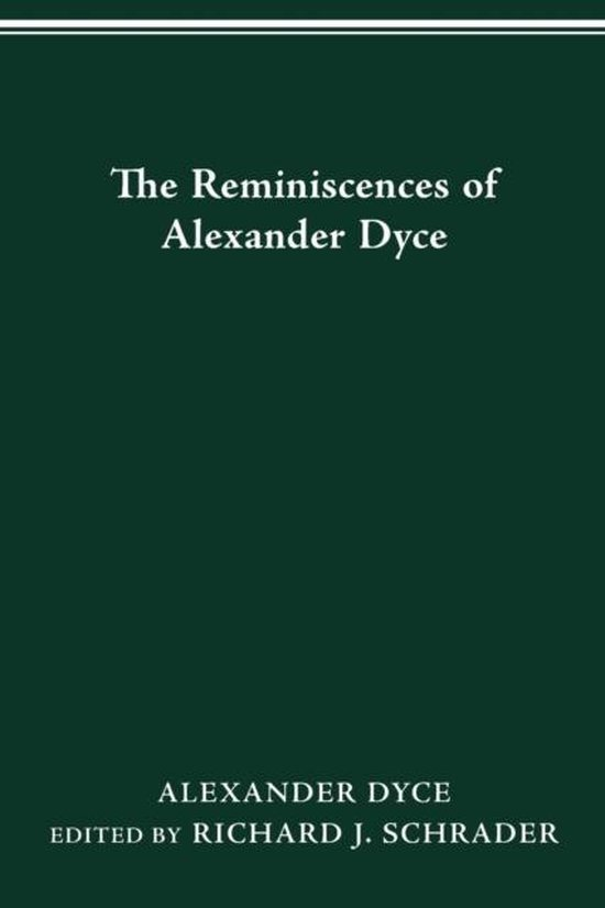 The Reminiscences of Alexander Dyce