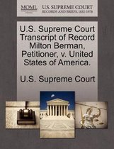 U.S. Supreme Court Transcript of Record Milton Berman, Petitioner, V. United States of America.