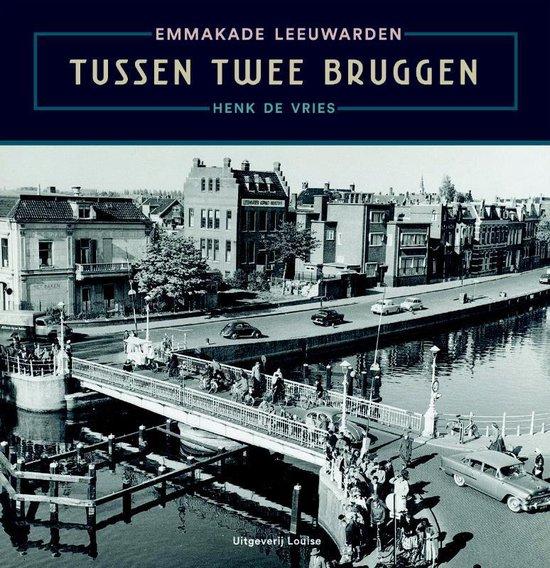 Tussen twee bruggen - Henk de Vries  