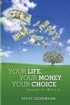 Your Life, Your Money, Your Choice