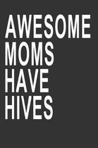 Awesome Moms Have Hives
