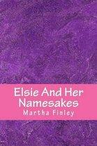 Elsie And Her Namesakes