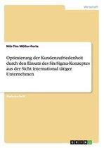 Optimierung der Kundenzufriedenheit durch den Einsatz des Six-Sigma-Konzeptes aus der Sicht international tatiger Unternehmen