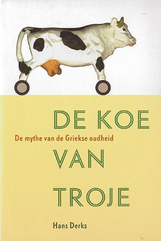 De koe van Troje - H. Derks |