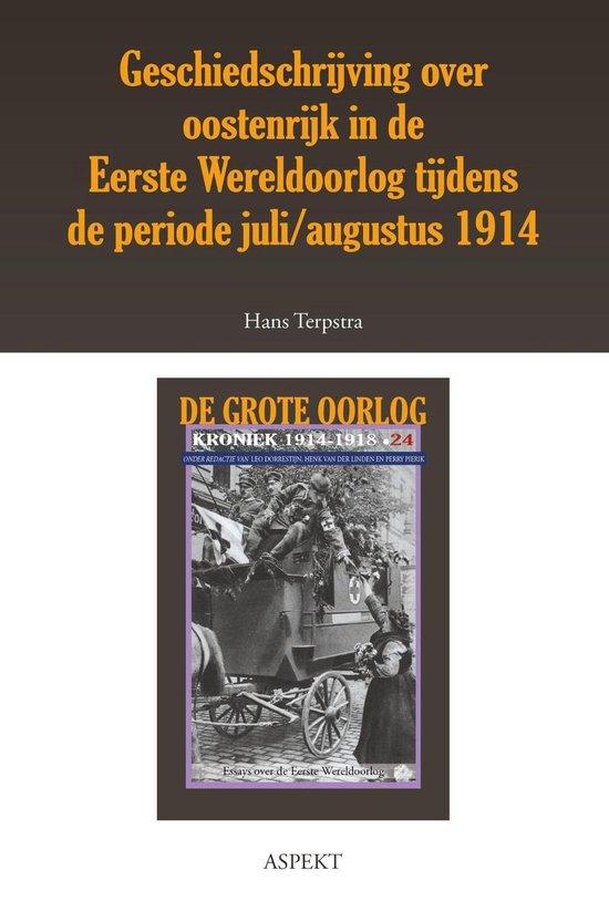 De grote oorlog, 1914-1918 2403 - Geschiedschrijving over Oostenrijk in de Eerste Wereldoorlog tijdens de periode juli/ augustus 1914 - Hans Terpstra |