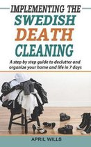 Implementing the Swedish Death Cleaning