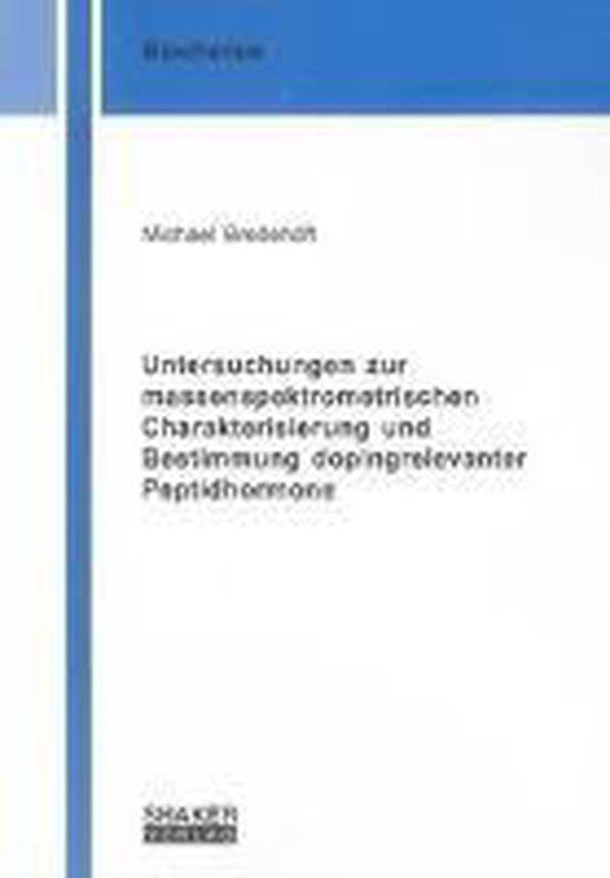 Untersuchungen zur massenspektrometrischen Charakterisierung und Bestimmung dopingrelevanter Peptidhormone