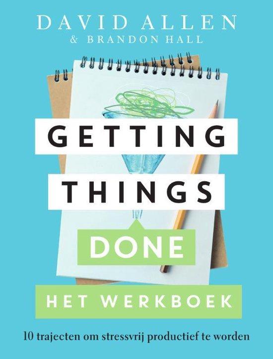 Boek cover Getting Things Done Het werkboek van David Allen (Paperback)