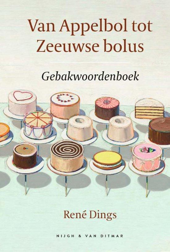 Boek cover Van Appelbol tot Zeeuwse bolus van René Dings (Hardcover)