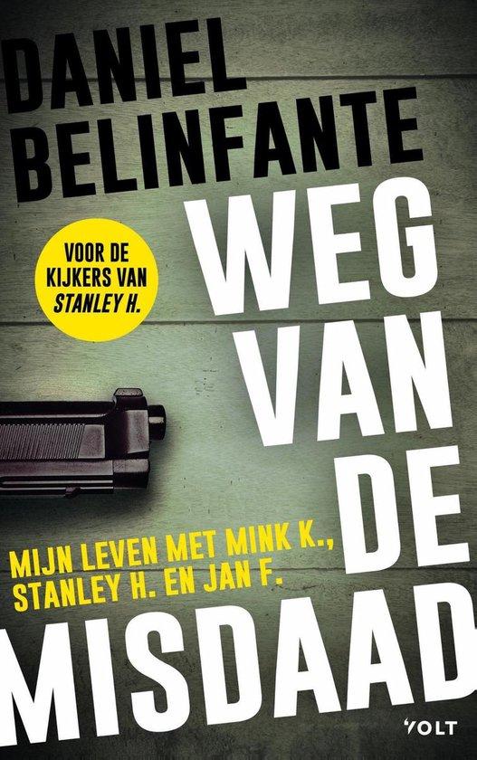Boek cover Weg van de misdaad van Daniel Belinfante (Onbekend)