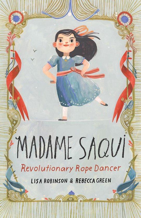 Boek cover Madame Saqui van Lisa Robinson (Hardcover)