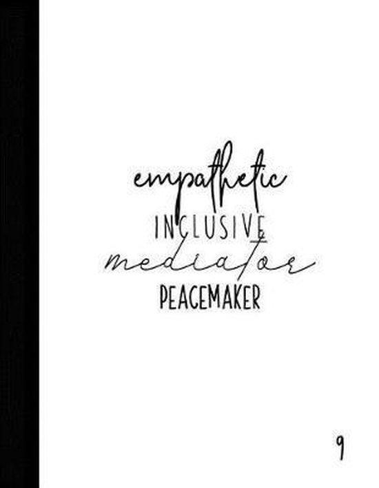 Empathic Inclusive Mediator Peacemaker 9