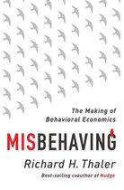 Misbehaving: the Story of Behavioral Economics