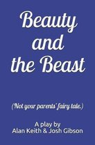 Beauty and the Beast (Not your parents' fairy tale.)