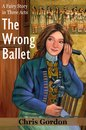 The Wrong Ballet (A Fairy Story in Three Acts)