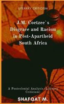 J.M. Coetzees Disgrace and Racism in Post-Apartheid South Africa