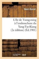L'ile de Tsong-ming a l'embouchure du Yang-Tse-Kiang (2e edition)