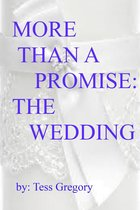 More Than A Promise: The Wedding (2nd book in a 3 book series)