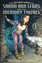 The Adventures of Sarah Ann Lewis and the Memory Thieves