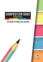 Composition Book College Ruled, 120 Pages for Notes and Journals