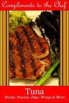 Tuna: Steaks, Paninis, Dips, Wraps & More