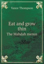Eat and Grow Thin the Mahdah Menus