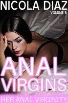 Her Anal Virginity - Anal Virgins Volume 5
