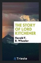 The Story of Lord Kitchener