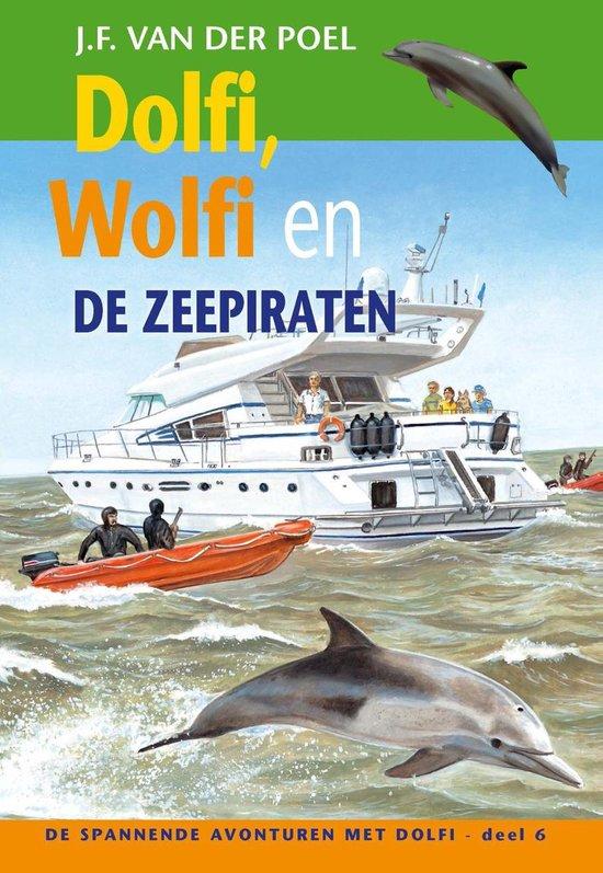 De spannende avonturen met Dolfi 6 - Dolfi, Wolfi en de zeepiraten - J.F. van der Poel  