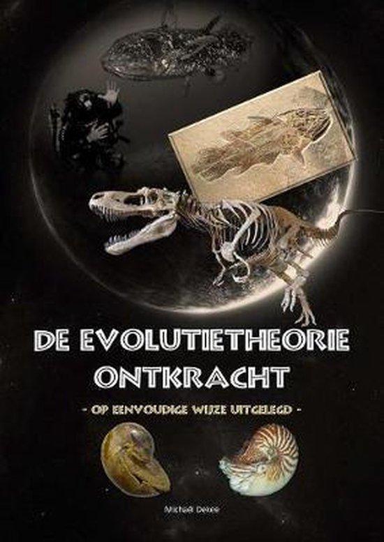 De evolutietheorie ontkracht - op eenvoudige wijze uitgelegd