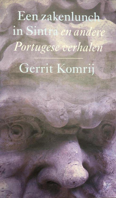Een zakenlunch in sintra en andere portugese verhalen - Gerrit Komrij | Readingchampions.org.uk