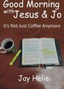Good Morning With Jesus & Jo