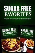 Sugar Free Favorites - Comfort Food and Sweet Treat Ideas Cookbook