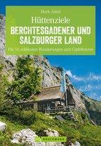 Hüttenziele im Berchtesgadener und Salzburger Land