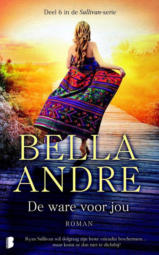Sullivan 6 - De ware voor jou - Bella Andre  