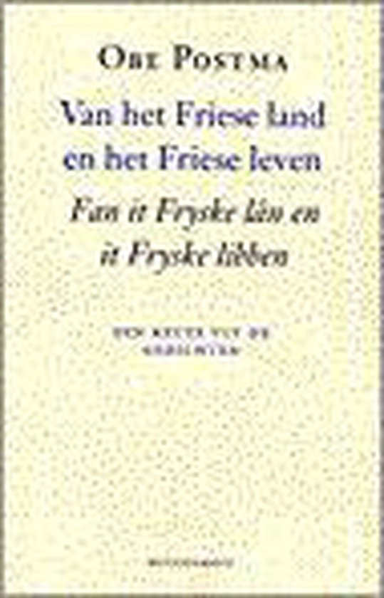 Van het friese land en het friese leven - Obe Postma |