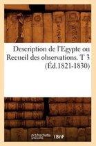 Description de l'Egypte ou Recueil des observations. T 3 (Ed.1821-1830)