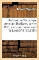 Discours funebre temple protestans Bordeaux, 21 janvier 1815, jour anniversaire mort de Louis XVI