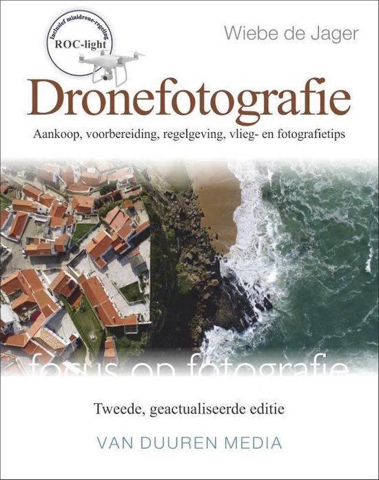Focus op fotografie 2 - Dronefotografie - Wiebe de Jager |