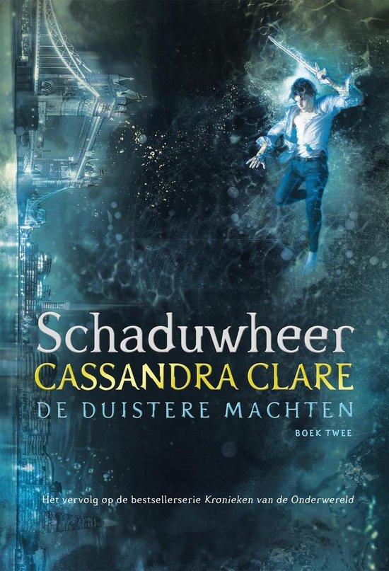 De Duistere Machten 2 - Schaduwheer - Cassandra Clare |